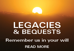 LEGACIES & BEQUESTS - Remember us in your will